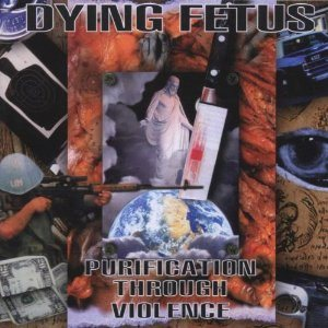Dying Fetus - Purification Through Violence cover art