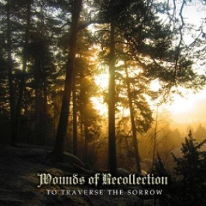 Wounds of Recollection - To Traverse the Sorrow cover art