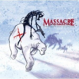 Massacre of the Umbilical Cord - I'm Surprised He Hasn't Killed Anyone cover art