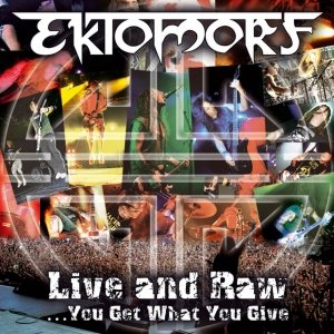 Ektomorf - Live and Raw - You Get What You Give cover art
