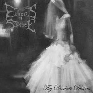 Echoes of Silence - Thy Darkest Desires cover art