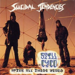 Suicidal Tendencies - Still Cyco After All These Years cover art