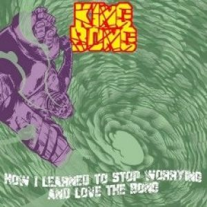 King Bong - How I Learned to Stop Worrying and Love the Bong cover art