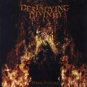 Destroying Divinity - Dark Future cover art