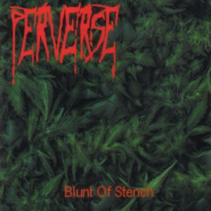 Perverse - Blunt of Stench cover art