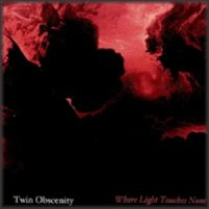 Twin Obscenity - Where Light Touches None cover art