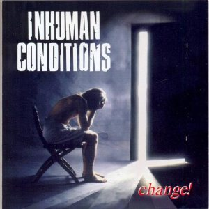 Inhuman Conditions - Change! cover art