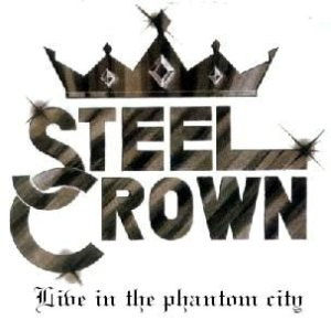 Steel Crown - Live in the Phantom City cover art