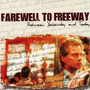 Farewell to Freeway - Between Yesterday and Today cover art