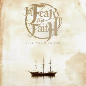 In Fear And Faith - Your World on Fire cover art