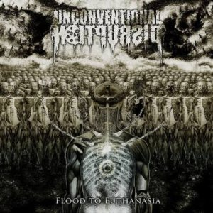 Unconventional Disruption - Flood to Euthanasia cover art
