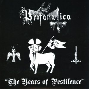 Profanatica - The Years of Pestilence cover art