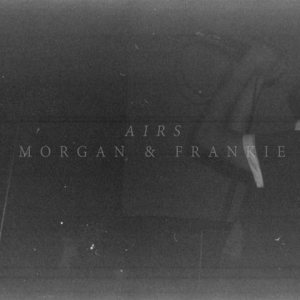 Airs - Morgan & Frankie cover art