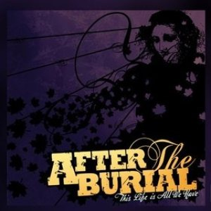 After the Burial - This Life Is All We Have cover art