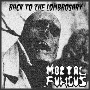Mortal Fungus - Back to the Lombrosary cover art