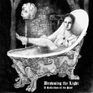 Drowning the Light - A Reflection of the Past cover art