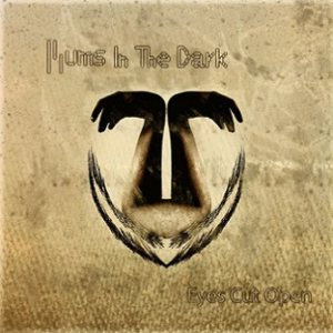 Hums In The Dark - Eyes Cut Open cover art