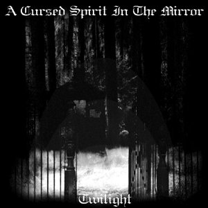 A Cursed Spirit in the Mirror - Twilight cover art
