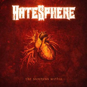 Hatesphere - The Sickness Within cover art