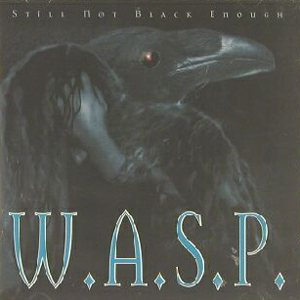 W.A.S.P. - Still Not Black Enough cover art