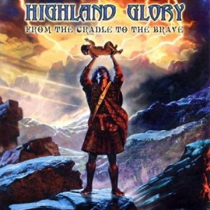 Highland Glory - From the Cradle to the Brave cover art