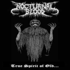 Nocturnal Blood - True Spirit of Old... cover art