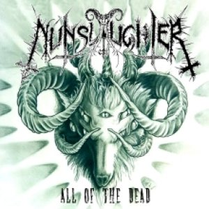 Nunslaughter - All of the Dead cover art