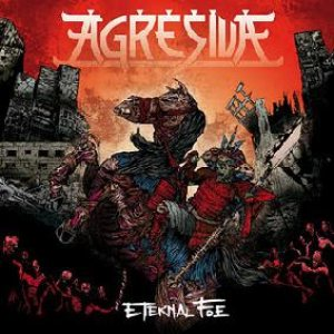 Agresiva - ETERNAL FOE cover art