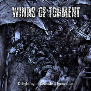 Winds of Torment - Delighting in Relentless Ignorance cover art