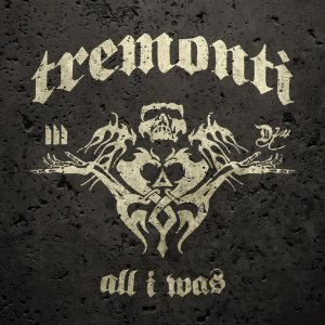 Tremonti - All I Was cover art