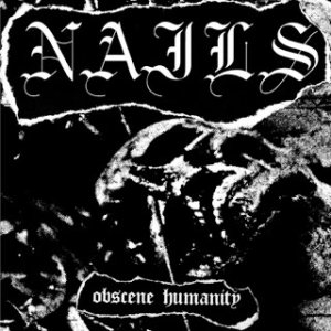 Nails - Obscene Humanity cover art