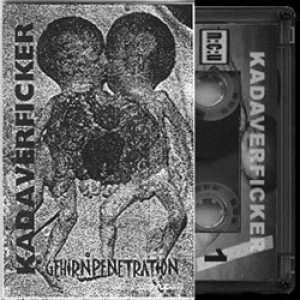 Kadaverficker - Gehirnpenetration cover art