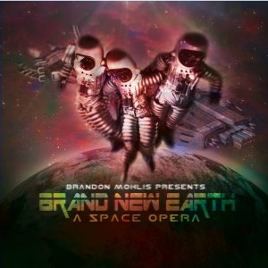 Brandon Mohlis - Brand New Earth: a Space Opera cover art