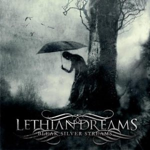 Lethian Dreams - Bleak Silver Streams cover art