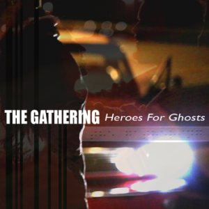 The Gathering - Heroes for Ghosts cover art