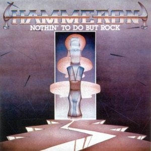 Hammeron - Nothin' to Do But Rock cover art