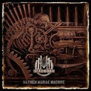 Deadborn - Mayhem Maniac Machine cover art