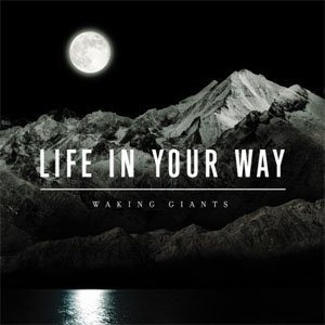 Life In Your Way - Waking Giants cover art