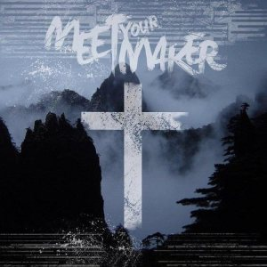 Meet Your Maker - Meet Your Maker cover art