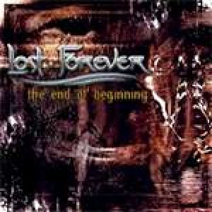 Lost Forever - The End of Beginning cover art
