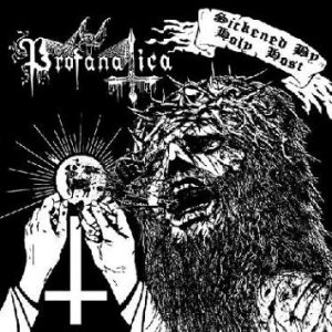Profanatica - Sickened by Holy Host cover art