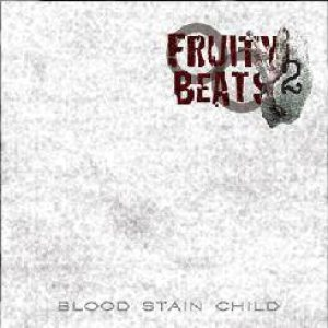 Blood Stain Child - Fruity Beats 2 cover art