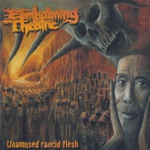 Embalming Theatre - Unamused Rancid Flesh cover art