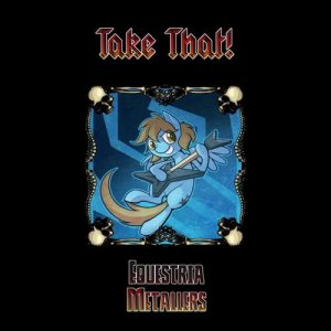 Equestria Metallers - Take That! cover art