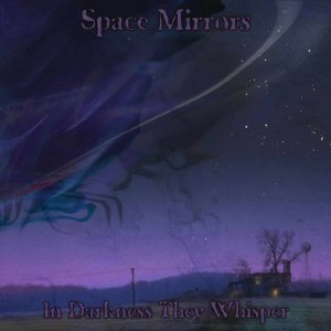 Space Mirrors - In Darkness They Whisper cover art