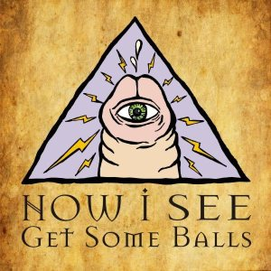 Now I See - Get Some Balls cover art