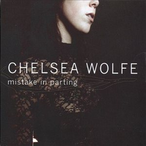 Chelsea Wolfe - Mistake in Parting cover art