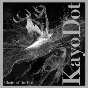 Kayo Dot - Choirs of the Eye cover art