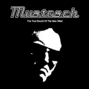 Mustasch - The True Sound of the New West cover art