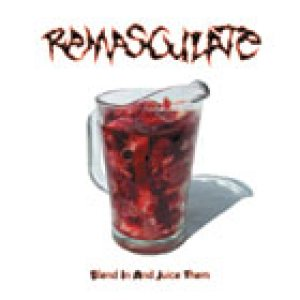 Remasculate - Blend in and juice them cover art